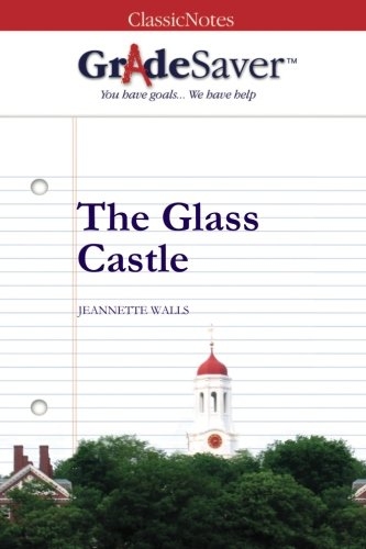 - GradeSaver (TM) ClassicNotes: The Glass Castle