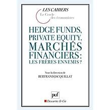 Hedge Funds, Private Equity, marchés financiers: les frère en [nouvelle édition]