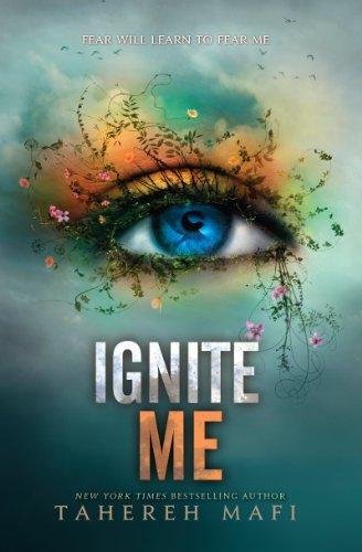 """""""Ignite Me (Shatter Me)"""" av Tahereh Mafi"""