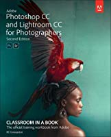 Adobe Photoshop CC and Lightroom CC for Photographers Classroom in a Book, 2nd Edition Front Cover