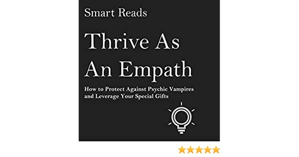 Thrive as an Empath: How to Protect Against Psychic <a href=