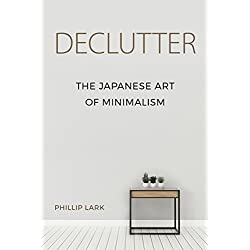 Declutter: The Japanese Art of Minimalism