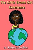 img - for The Little Brown Girl Experience book / textbook / text book