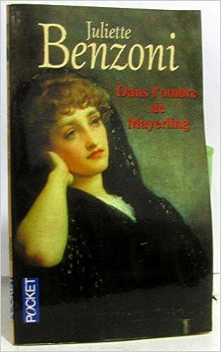 Amazon Fr Dans L Ombre De Mayerling Juliette Benzoni