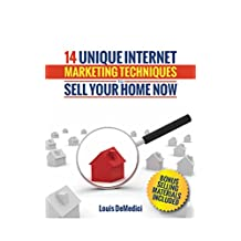 14 Unique Internet Marketing Techniques to Sell Your Home Now