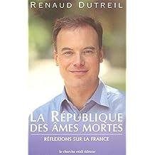 La République des âmes mortes: Réflexions sur la France
