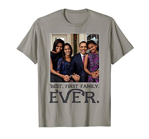 President Barack Obama BEST FIRST FAMILY EVER T-shirt
