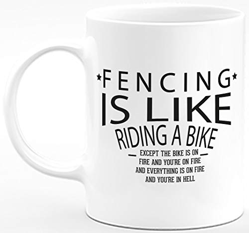 Funny Sarcastic Gifts Fencing Is Like Riding a Bike - Except You're in Hell 11Oz White Ceramic Coffee Mug for Men Women Him Her Dad Mom and Coworkers Best Appreciation Birthday Fencer Novelty Cup
