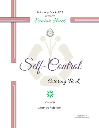 Senior Hues: Self-Control Coloring Book (Scripture Fill In) (Volume 9)