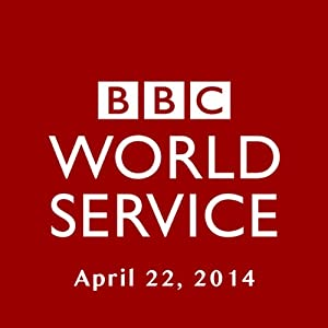BBC Newshour, April 22, 2014