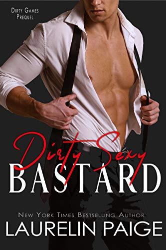 Dirty Sexy Bastard: A Prequel (Dirty Games) (English Edition)
