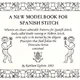 A New Modelbook for Spanish Stitch, Kathleen Epstein, 0963333127