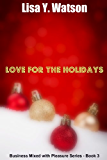 Love for the Holidays (Business Mixed with Pleasure - Book 3)