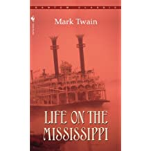 Life on the Mississippi (Bantam Classics)
