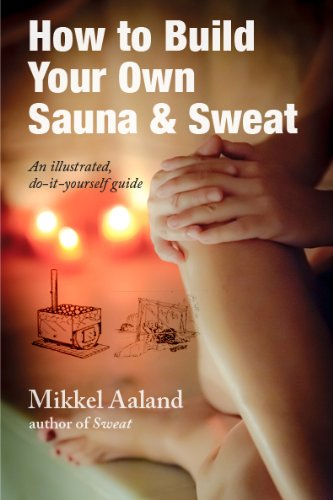 How to Build Your Own Sauna & Sweat by [Aaland, Mikkel]