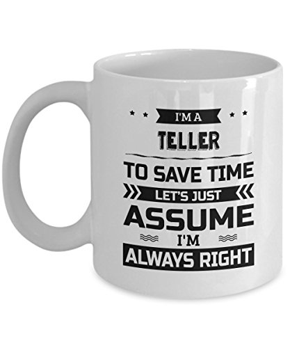 Teller Mug - To Save Time Let's Just Assume I'm Always Right - Funny Novelty Ceramic Coffee & Tea Cup Cool Gifts for Men or Women with Gift Box ()