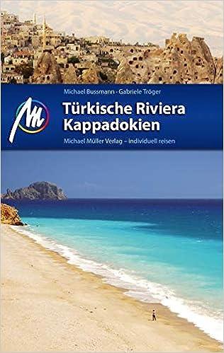 Turkische Riviera Kappadokien Reisefuhrer Mit Vielen Praktischen Tipps Bussmann Michael Troger Gabriele 9783899539745 Amazon Com Books