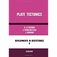 Plate Tectonics (Developments in Geotectonics) by Xavier Le Pichon (1973-10-03)