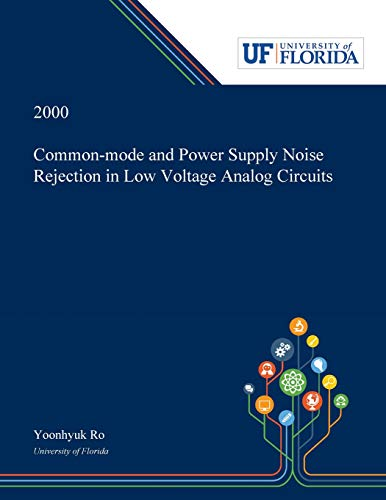 - Common-mode and Power Supply Noise Rejection in Low Voltage Analog Circuits