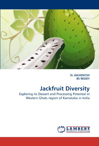Jackfruit Diversity: Exploring its Dessert and Processing Potential in Western Ghats region of Karnataka in India