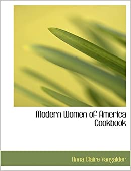 Modern Women of America Cookbook (Large Print Edition)