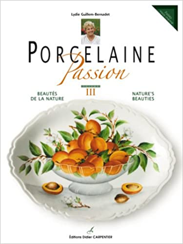 Livre gratuits Porcelaine Passion : Tome 3, Beauté de la nature pdf epub