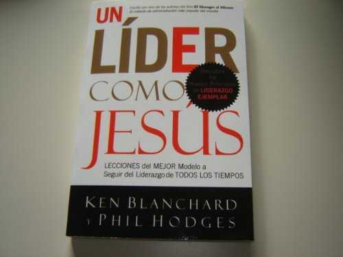Lead Like Jesus: Lessons from the Greatest Leadership Role Model of All Time - SPANISH pdf