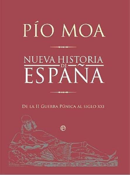 Nueva historia de España: de la II guerra púnica al siglo XXI Bolsillo la Esfera: Amazon.es: Moa, Pio: Libros