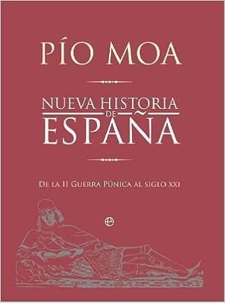 Nueva historia de España : de la II Guerra Mundial púnica al siglo XXI: Pío Moa Rodríguez: 9788499700656: Amazon.com: Books