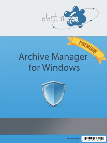 Archive Manager Premium for Windows [Download] by electrongoo, llc