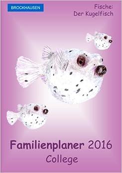 Book BROCKHAUSEN - Familienplaner 2016 - College: Fische - Der Kugelfisch: Volume 16