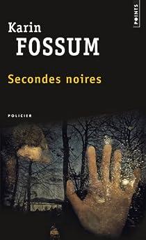 Secondes noires par Fossum
