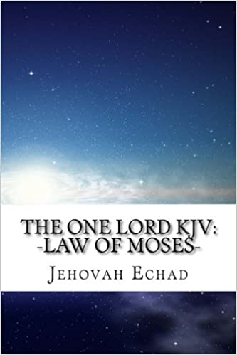 The One Lord KJV: Law of Moses: Jakob James Stahl