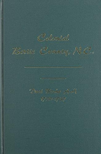Bertie County, North Carolina Deed Books A-H 1720-1757, Colonial.