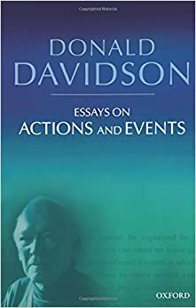 essays actions events This volume collects davidson's seminal contributions to the philosophy of mind and the philosophy of action its overarching thesis is that the ordinary concept of.