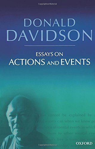 Essays on Actions and Events (The Philosophical Essays of Donald Davidson (5 Volumes))