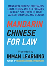Mandarin Chinese for Law: An Overview of Legal Mandarin from Mandarin Chinese Contracts to Legal Terms to Key Phrases