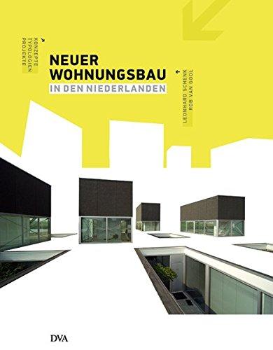 Neuer Wohnungsbau in den Niederlanden: Konzepte - Typologien - Projekte