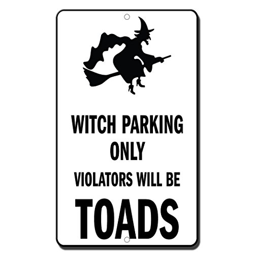 (MagRaphael Witch Parking Only Violators Will Be Toads Novelty Funny Aluminum Metal Sign 12
