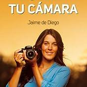 Domina tu cámara : descubre los secretos de la fotografía digital ...