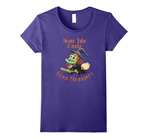 Womens Witch Cautions to Never Take Candy From Strangers T-Shirt XL (Halloween Candy From Strangers)