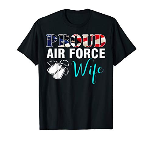 Proud Air Force Wife With American Flag T-Shirt Veteran Gift