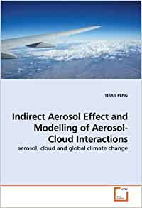 aerosol cloud interaction essay Anthropogenic aerosol particles exert an—quantitatively very uncertain—effective radiative forcing due to aerosol-cloud interactions via statistical relationships between aerosol and cloud or radiation quantities as in which aerosol-cloud interaction effects are expected.