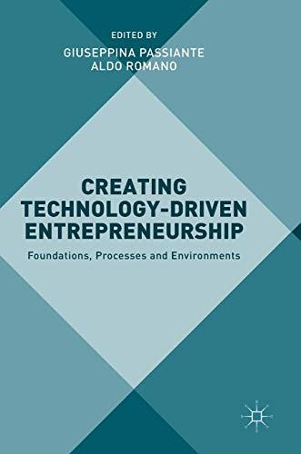 Creating Technology-Driven Entrepreneurship: Foundations, Processes and Environments