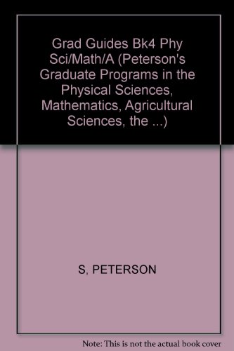 Peterson's Graduate Programs in the Physical Sciences, Mathematics, Agricultural Sciences, the Environment & Natural Resources, 2003. Book 4.