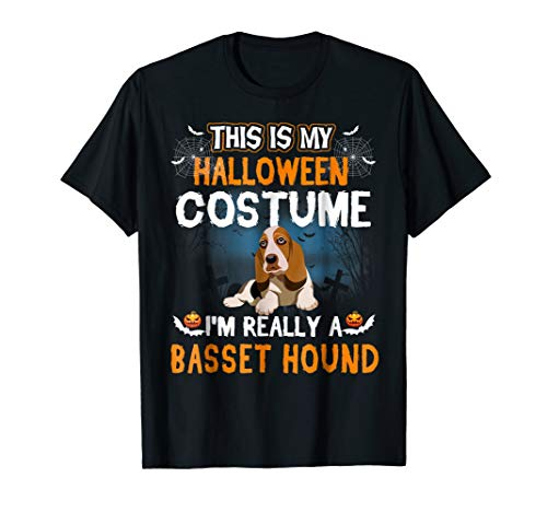 This Is My Halloween Costume I'm Really A Basset Hound Shirt]()