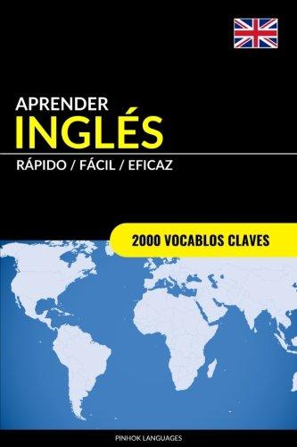 Aprender Inglés - Rápido/Fácil/Eficaz: 2000 Vocablos Claves Tapa blanda – 28 nov 2016 Pinhok Languages Createspace Independent Pub 1540689778 English As A Second Language