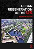Urban Regeneration in the UK, Tallon, Andrew, 0415425964