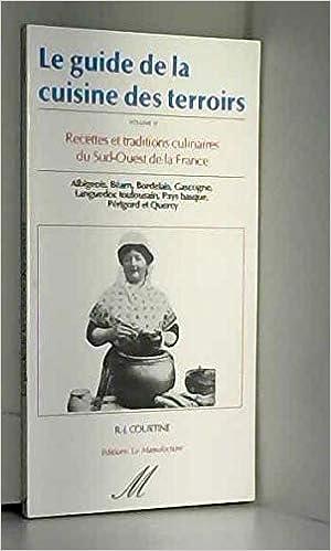 Le Guide De La Cuisine Des Terroirs 4 Sud Ouest 9782737701689