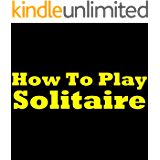 How To Play Solitaire: Learn The Solitaire Rules!